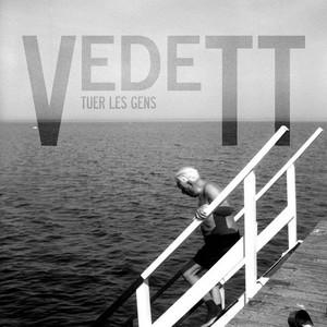 VedeTT - Tuer Les Gens