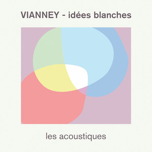 Vianney - Idées Blanches (les Acoustiques)