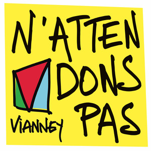 Vianney - N'attendons Pas