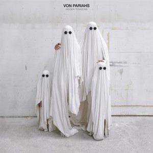 Von Pariahs - Hidden Tensions