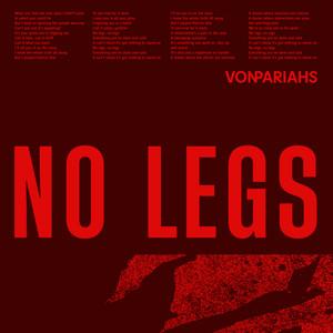 Von Pariahs - No Legs