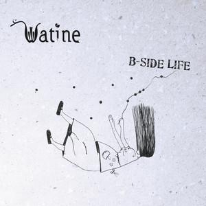 Watine - B-side Life