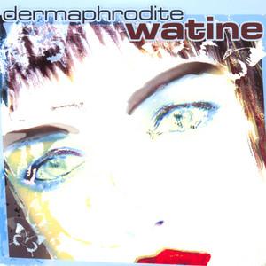 Watine - Dermaphrodite Remix