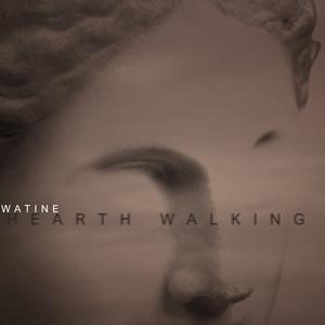 Watine - Hearth Walking