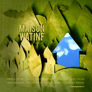 Watine - Maison Watine (remixs De L'album Stil Grounds For Love)