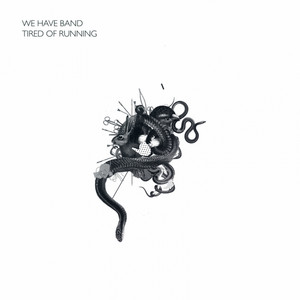 We Have Band - Tired Of Running (remixed)
