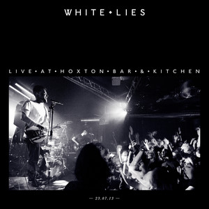 White Lies - Live At Hoxton Bar & Kitchen 23.07.13