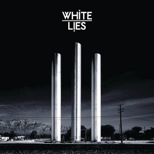 White Lies - To Lose My Life …