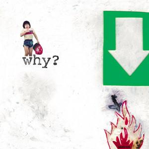 Why? - Split Ep!