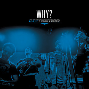 Why? - Why?: Live At Third Man Records