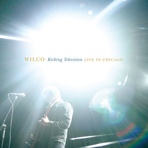 Wilco - Kicking Television, Live In Chicago