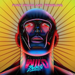 Wild Beasts - Punk Drunk & Trembling