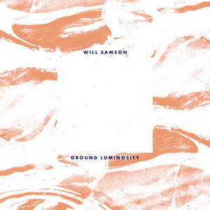 Will Samson - Ground Luminosity