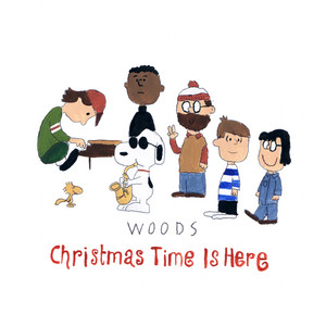 Woods - Christmas Time Is Here