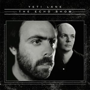 Yeti Lane - The Echo Show