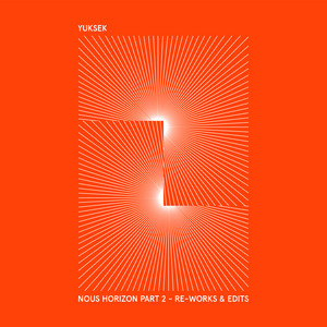 Yuksek - Nous Horizon – Part 2 (re-work & Edits)