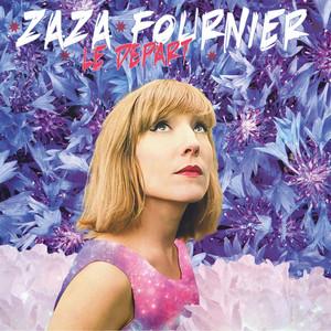 Zaza Fournier - Le Départ