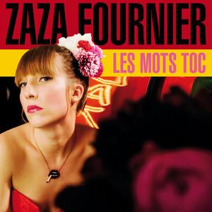 Zaza Fournier - Les Mots Toc