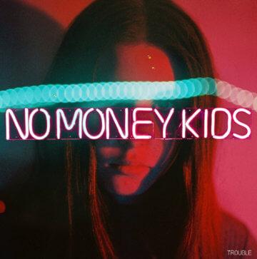 No Money Kids - Trouble