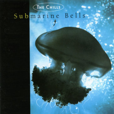 The Chills - Submarine Bells