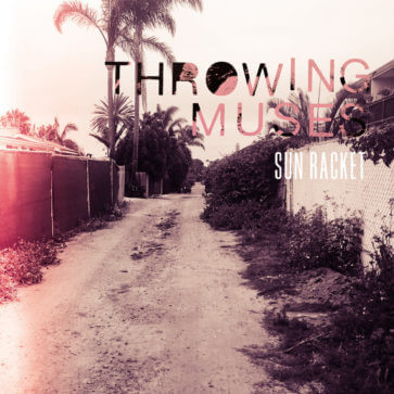 Throwing Muses -Sun Racket