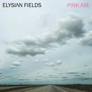 Elysian Fields - Pink Air