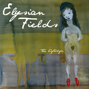 Elysian Fields - The Afterlife