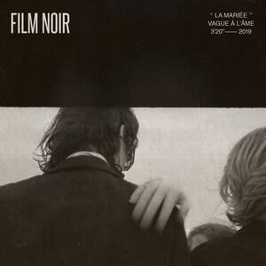 Film Noir - La Mariée (vague à L'âme)