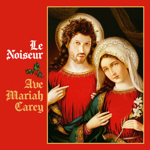 Le Noiseur - Ave Mariah Carey (christmas Song)
