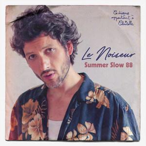 Le Noiseur - Summer Slow 88