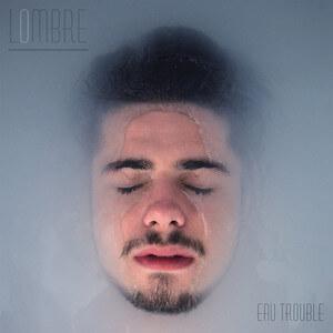 Lombre - Eau Trouble