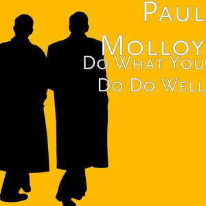 Paul Molloy - Do What You Do Do Well