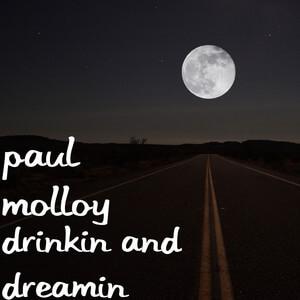 Paul Molloy - Drinkin And Dreamin