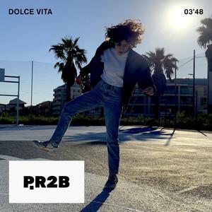 P.R2B - Dolce Vita