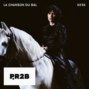 P.R2B - La Chanson Du Bal
