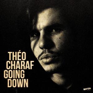 Théo Charaf - Going Down