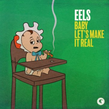 Eels-Baby-Lets-Make-It-Real