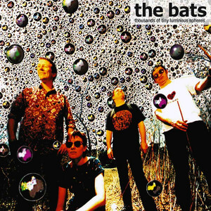 The Bats - Thousands Of Tiny Luminous Spheres