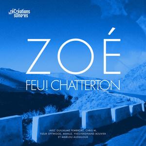 Feu! Chatterton - Zoé