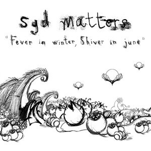 Syd Matters - Fever In Winter, Shiver In June
