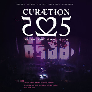 The Cure - Curaetion-25: From There To Here | From Here To There (live)