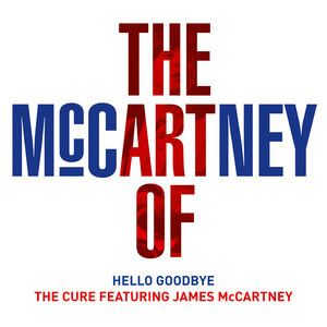 The Cure - Hello Goodbye (the Art Of Mccartney)