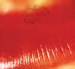 The Cure - Kiss Me, Kiss Me, Kiss Me