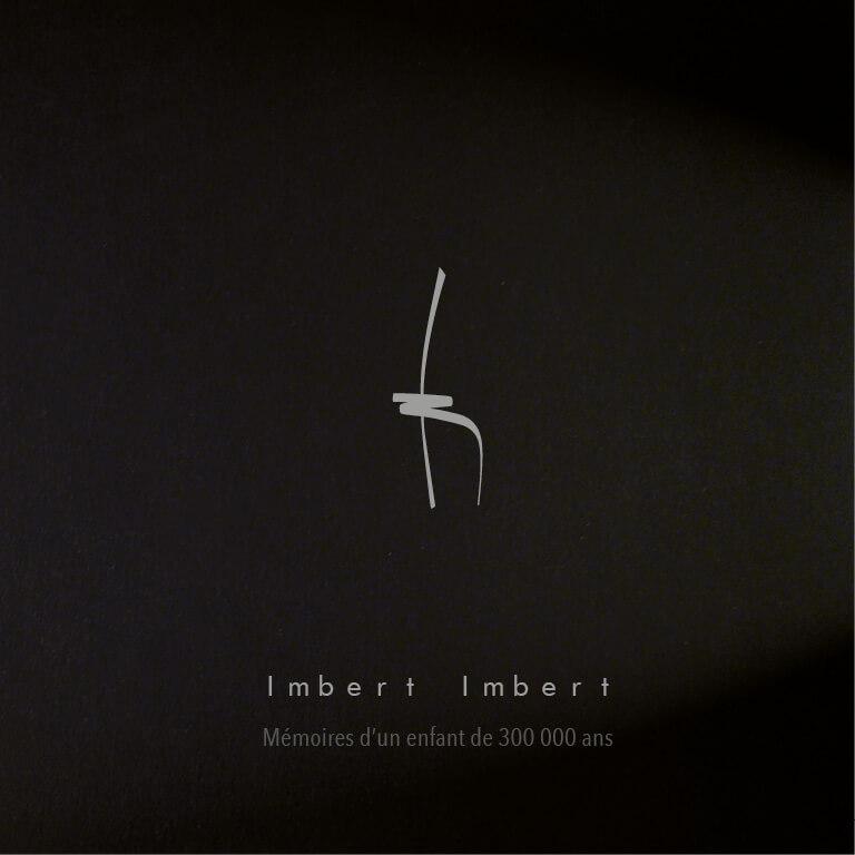 Imbert Imbert - Mémoires d'un enfant de 300 000 ans