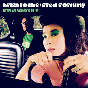 Brisa Roché & Fred Fortuny - Freeze Where U R