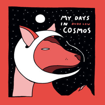 Dude Low - My Days In Cosmos