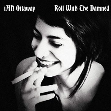 iAn Ottaway - Roll With The Damned