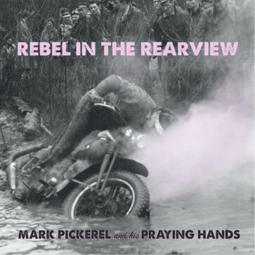 Mark Pickerel - Rebel In The