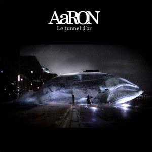 AaRON - Le Tunnel D'or (single)