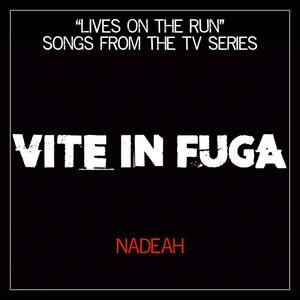 Nadeah - Vite In Fuga